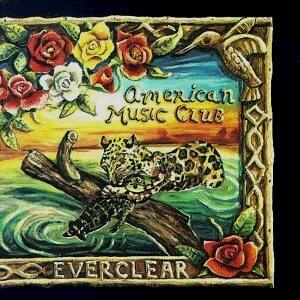 American Music Club - Everclear