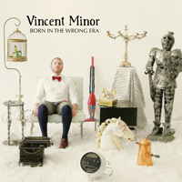Vincent Minor - Born In The Wrong Era EP