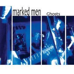 Marked Men - Ghosts