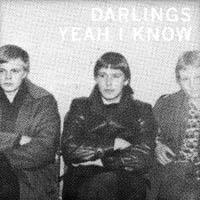 Darlings - Yeah I Know
