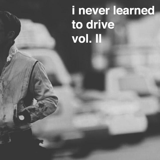 I Never Learned To Drive II