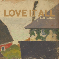 Gabe Hascall - Love It All