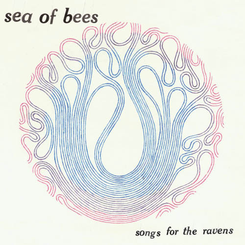 Sea of Bees - Songs for the Ravens