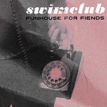 Swimclub - Funhouse for Friends